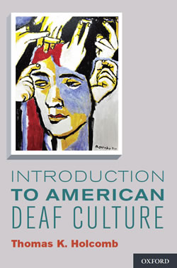 Introduction to American Deaf Culture by Thomas K. Holcomb